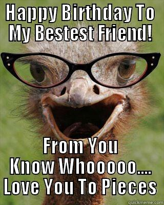 Hazey-Pooh's B'Day - HAPPY BIRTHDAY TO MY BESTEST FRIEND! FROM YOU KNOW WHOOOOO.... LOVE YOU TO PIECES Judgmental Bookseller Ostrich