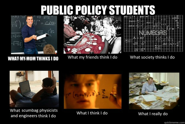 public policy students what my mom thinks i do