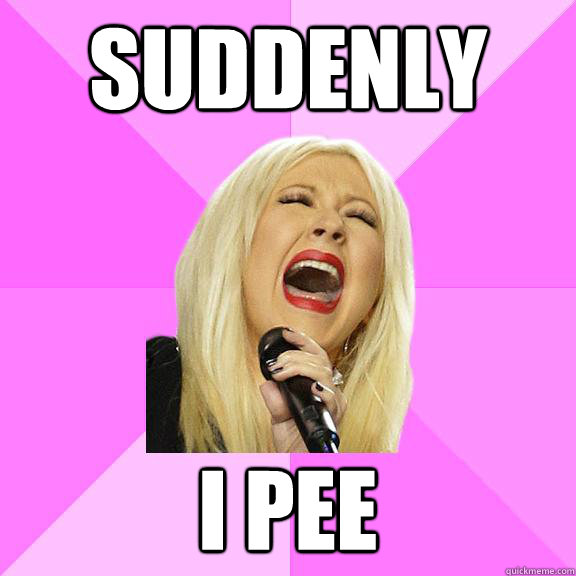 Suddenly  I pee - Suddenly  I pee  Wrong Lyrics Christina