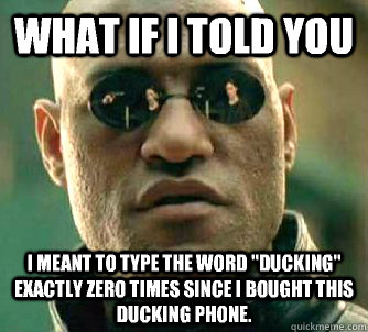What if I told you I meant to type the word