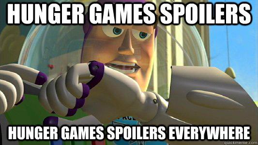 HUNGER GAMES SPOILERS HUNGER GAMES SPOILERS EVERYWHERE - HUNGER GAMES SPOILERS HUNGER GAMES SPOILERS EVERYWHERE  Buzz Lightyear