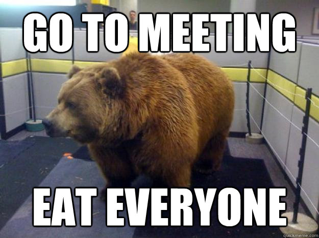 Go to meeting eat everyone