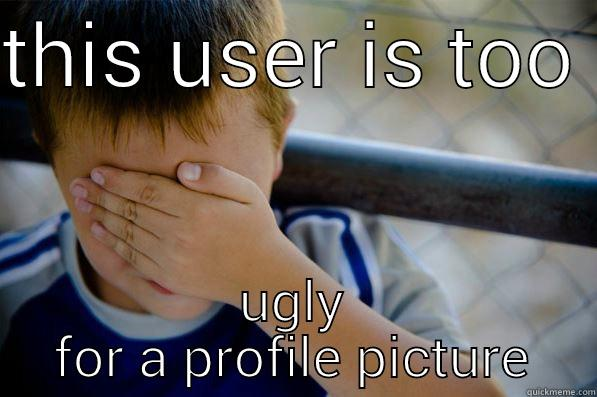 Funny Memes For Profile Pictures : This user is to ugly for a profile picture quickmeme