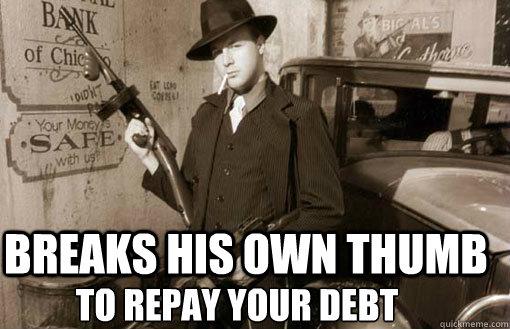 Breaks his Own thumb to repay your debt - Breaks his Own thumb to repay your debt  Misc