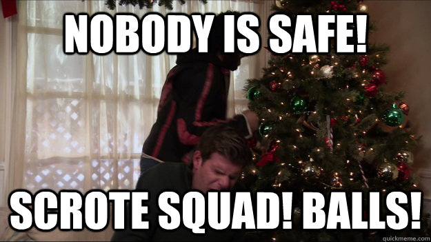 nobody is safe!  scrote squad! Balls! - nobody is safe!  scrote squad! Balls!  Misc