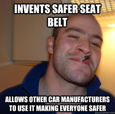 Invents safer seat belt allows other car manufacturers to use it making everyone safer - Invents safer seat belt allows other car manufacturers to use it making everyone safer  GGG plays SC