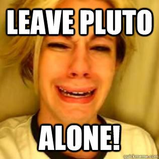 Leave Pluto Alone!