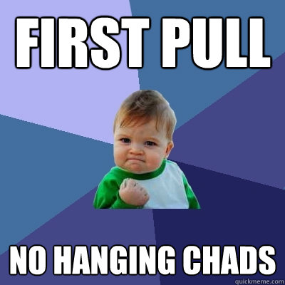 First Pull No Hanging chads - First Pull No Hanging chads  Success Kid