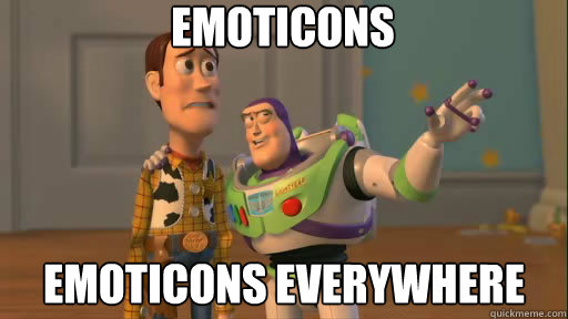 Emoticons emoticons everywhere - Emoticons emoticons everywhere  Everywhere