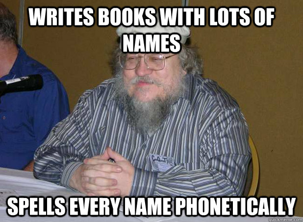 WRITES BOOKS WITH LOTS OF NAMES SPELLS EVERY NAME PHONETICALLY
