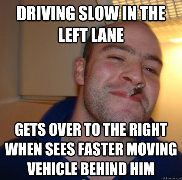 Driving slow in the left lane Gets over to the right when sees faster moving vehicle behind him - Driving slow in the left lane Gets over to the right when sees faster moving vehicle behind him  Misc