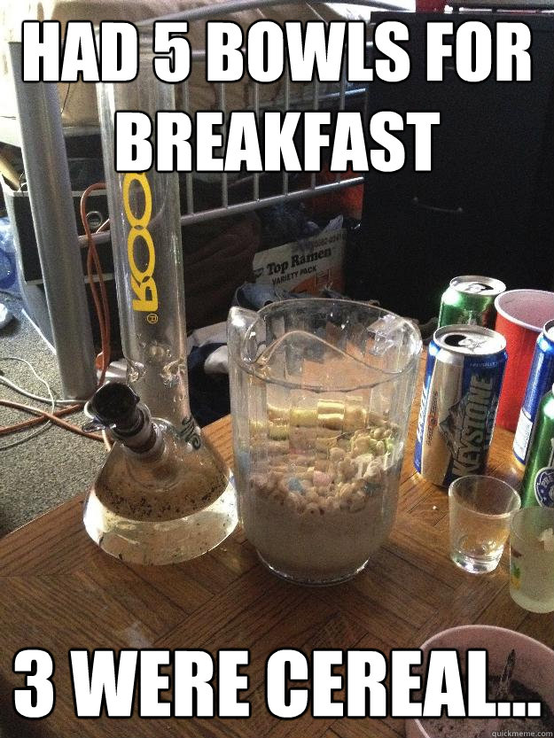 Had 5 bowls for breakfast 3 were cereal... - Had 5 bowls for breakfast 3 were cereal...  Bowls for Breakfast