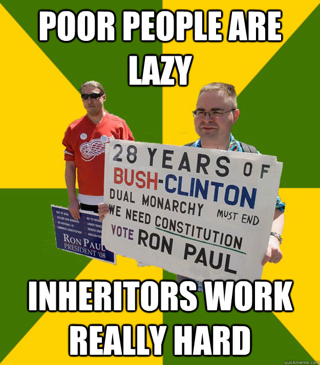 poor people are lazy inheritors work really hard