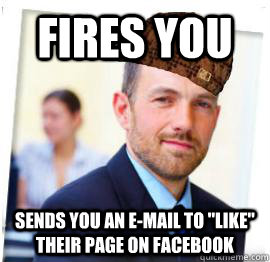 fires you sends you an e-mail to