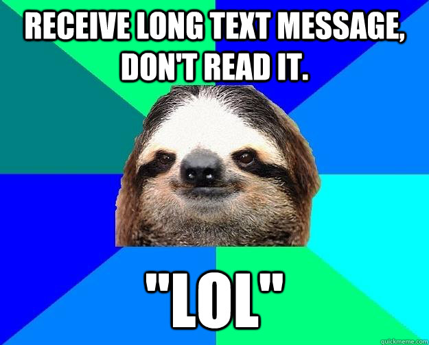 Receive long text message, don't read it.