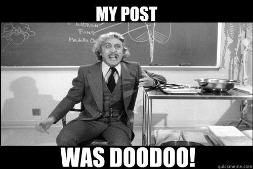 My post was doodoo!