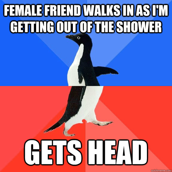 female friend walks in as i'm getting out of the shower gets head - female friend walks in as i'm getting out of the shower gets head  Socially Awkward Awesome Penguin