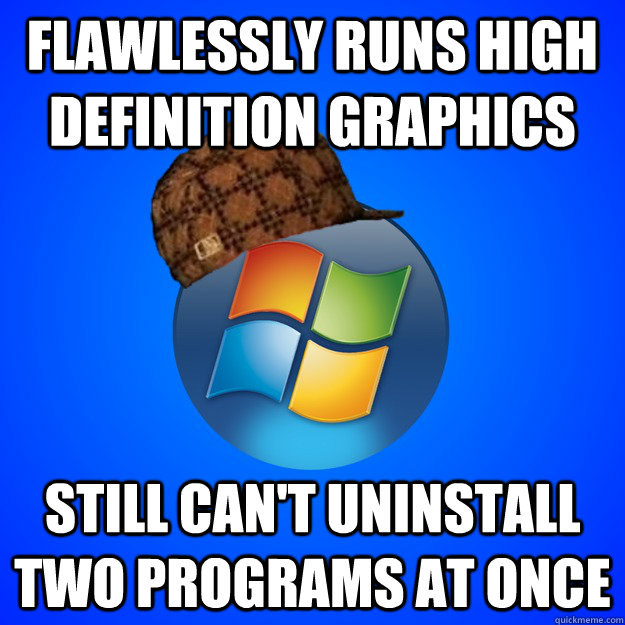 flawlessly runs high definition graphics still can't uninstall two programs at once