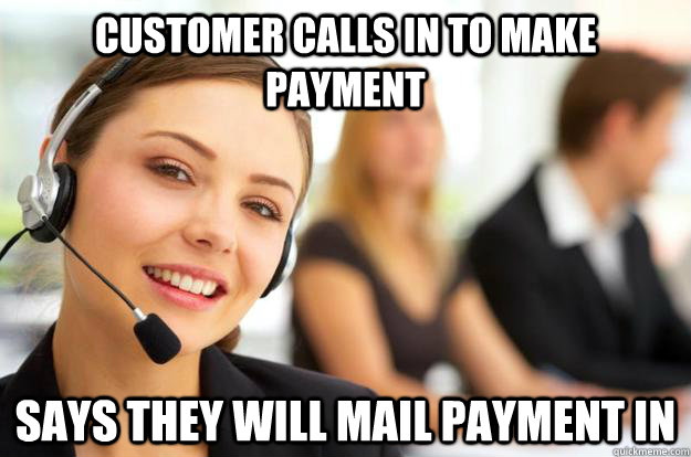 Customer calls in to make payment Says they will mail payment in  Call Center Agent