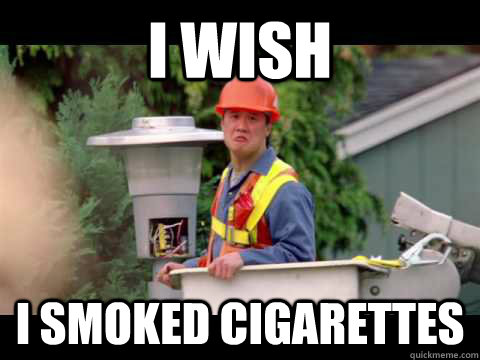 i wish i smoked cigarettes - i wish i smoked cigarettes  i wish i was paid in gum