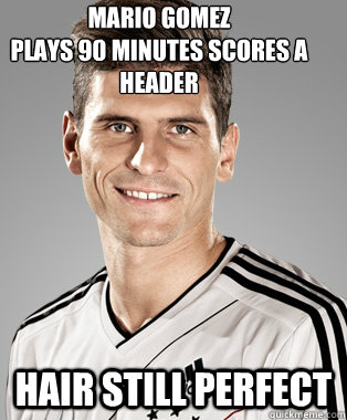 mario gomez  plays 90 minutes scores a header hair still perfect