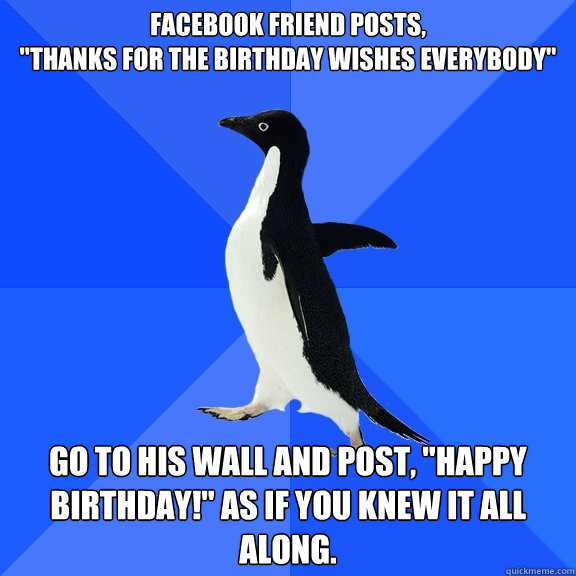 Facebook Friend Posts Thanks For The Birthday Wishes Everybody Go