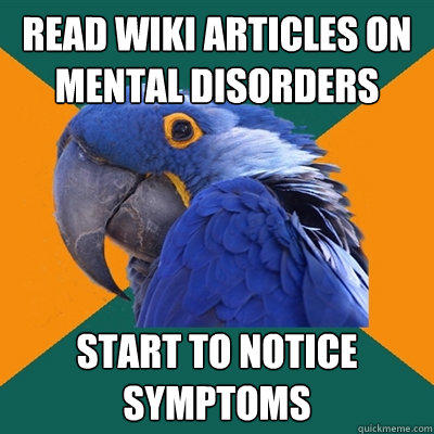 Read Wiki articles on mental disorders Start to notice symptoms - Read Wiki articles on mental disorders Start to notice symptoms  Paranoid Parrot