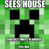 Sees house carefully waits in garden   Epic Win
