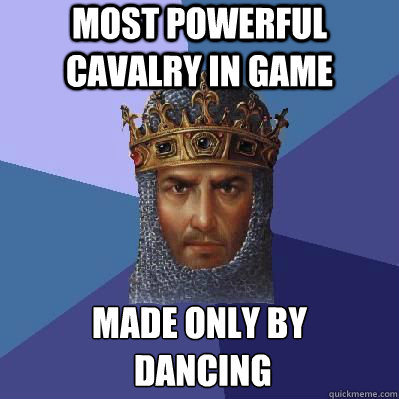 Most powerful cavalry in game made only by  dancing - Most powerful cavalry in game made only by  dancing  Age of Empires