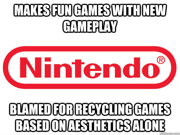 Makes fun games with new gameplay blamed for recycling games based on aesthetics alone - Makes fun games with new gameplay blamed for recycling games based on aesthetics alone  Misc