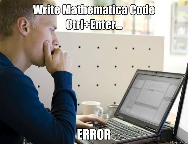 Write Mathematica Code Ctrl+Enter    ERROR - Programmer