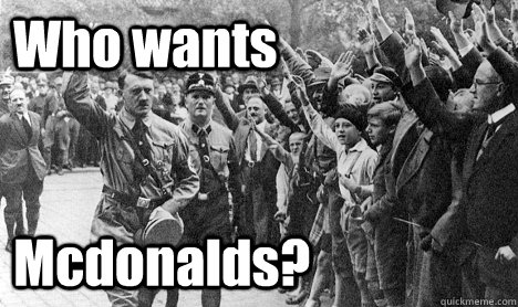 Who wants Mcdonalds?