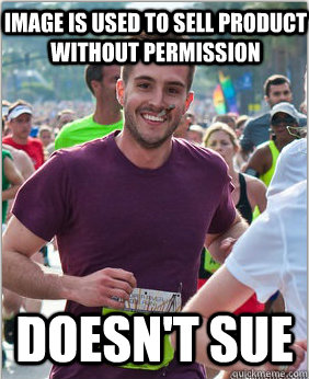 Image is used to sell product without permission Doesn't Sue - Image is used to sell product without permission Doesn't Sue  Good Guy Ridiculously Photogenic Guy