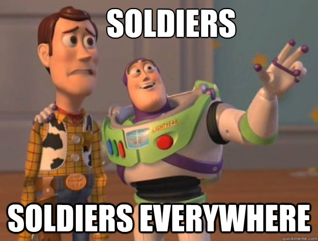 Soldiers Soldiers everywhere - Soldiers Soldiers everywhere  Buzz Lightyear