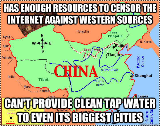 Has enough resources to censor the internet against western sources Can't provide clean tap water to even its biggest cities