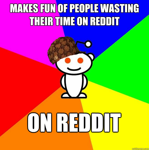 Makes fun of people wasting their time on reddit  on reddit   Scumbag Redditor Boycotts ratheism