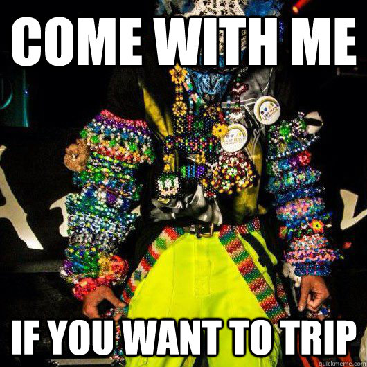 Come with me If you want to trip - Come with me If you want to trip  PLURrior