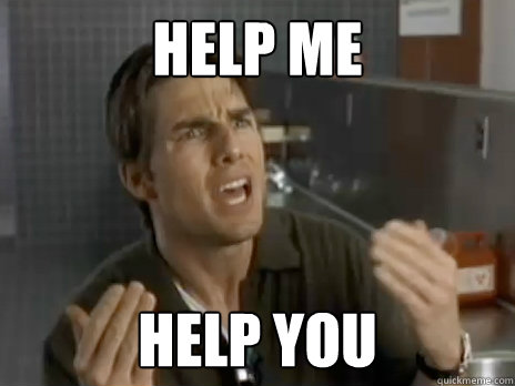 help me help you - help me help you  Pleading Tom Cruise