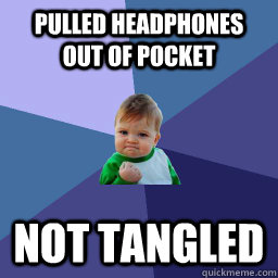Pulled Headphones out of pocket Not tangled