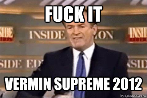 fuck it Vermin Supreme 2012 - fuck it Vermin Supreme 2012  Bill Oreilly HD
