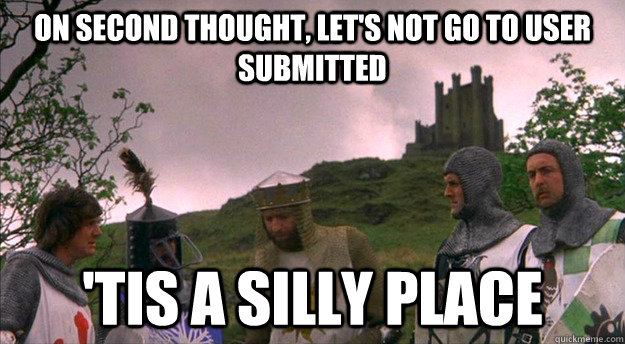 On second thought, let's not go to user submitted 'tis a silly place - On second thought, let's not go to user submitted 'tis a silly place  Monty Python tis a silly place