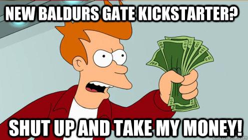 New baldurs gate kickstarter? shut up and take my money!