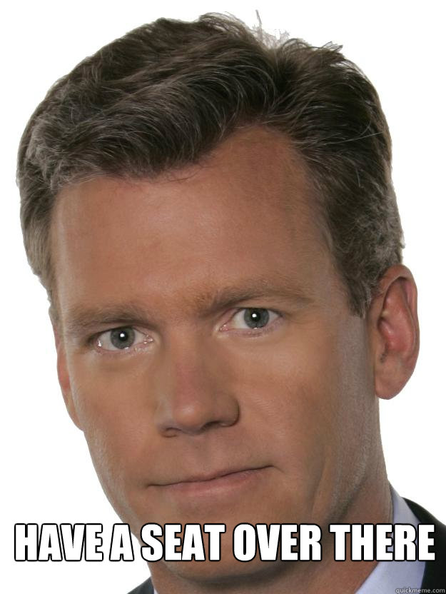 Have A Seat Over There Chris Hansen Googleplus Quickmeme