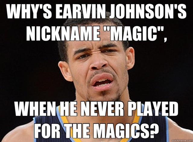 WHY'S EARVIN JOHNSON'S NICKNAME
