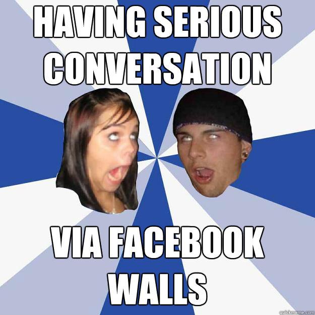 having serious conversation via facebook walls