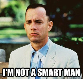 i'm not a smart man -  i'm not a smart man  forrest gump jenny
