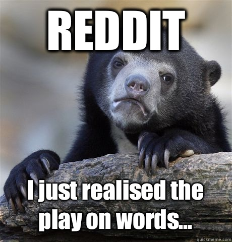 REDDIT I just realised the play on words...  Confession Bear