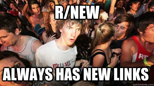 r/new Always has new links - r/new Always has new links  Sudden Clarity Clarence