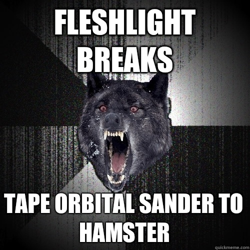 Fleshlight breaks Tape orbital sander to hamster - Fleshlight breaks Tape orbital sander to hamster  Insanity Wolf