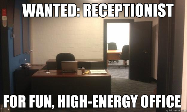 Funny Memes For Receptionist : Wanted receptionist for fun high energy office sexy